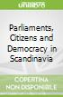 Parliaments, Citizens and Democracy in Scandinavia