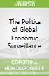 The Politics of Global Economic Surveillance