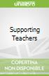 Supporting Teachers
