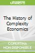 The History of Complexity Economics