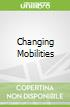 Changing Mobilities