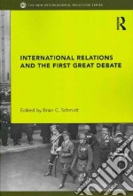 International Relations and the First Great Debate libro in lingua di Schmidt Brian C. (EDT), Cox Michael (FRW)