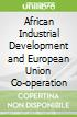 African Industrial Development and European Union Cooperation