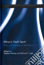 Ethics in Youth Sport libro in lingua di Harvey Stephen (EDT), Light Richard L. (EDT)