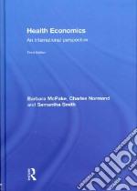 Health Economics libro in lingua di McPake Barbara, Normand Charles, Smith Samantha