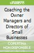 Coaching the Owner Managers and Directors of Small Businesses