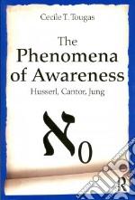 The Phenomena of Awareness libro in lingua di Tougas Cecile T.