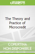 The Theory and Practice of Microcredit libro in lingua di Mahmud Wahiduddin, Osmani S. R.