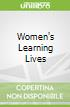 Women's Learning Lives