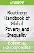 Routledge Handbook of Global Poverty and Inequality