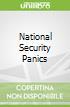 National Security Panics