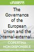 The Governance of the European Union and the Internal-external Nexus