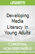 Developing Media Literacy in Young Adults