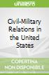 Civil-Military Relations in the United States