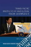 Trans-Pacific Partnership and Global Trade Governance