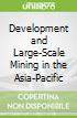 Development and Large-Scale Mining in the Asia-Pacific