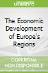 The Economic Development of Europe's Regions