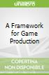 A Framework for Game Production