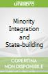Minority Integration and State-building
