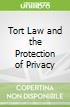 Tort Law and the Protection of Privacy