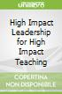 High Impact Leadership for High Impact Teaching