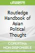 Routledge Handbook of Asian Political Thought