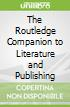 The Routledge Companion to Literature and Publishing