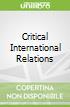 Critical International Relations