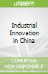 Industrial Innovation in China