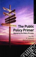 The Public Policy Primer libro in lingua di Ramesh M.