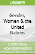 Gender, Women & the United Nations