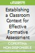 Establishing a Classroom Context for Effective Formative Assessment
