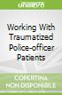 Working With Traumatized Police-officer Patients