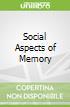 Social Aspects of Memory