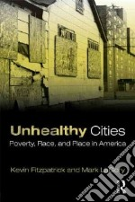 Unhealthy Cities libro in lingua di Fitzpatrick Kevin, LA Gory Mark