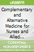 Complementary and Alternative Medicine for Nurses and Allied Health Professionals