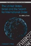 The United States, Israel and the Search for International Order