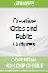 Creative Cities and Public Cultures