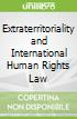 Extraterritoriality and International Human Rights Law