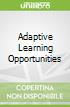 Adaptive Learning Opportunities
