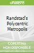 Randstad's Polycentric Metropolis