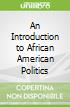 An Introduction to African American Politics