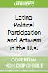 Latina Political Participation and Activism in the U.s.