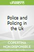 Police and Policing in the Uk
