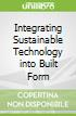 Integrating Sustainable Technology into Built Form