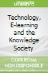 Technology, E-learning and the Knowledge Society
