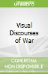 Visual Discourses of War