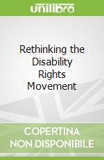 Rethinking the Disability Rights Movement libro in lingua di Longmore Paul