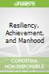 Resiliency, Achievement, and Manhood