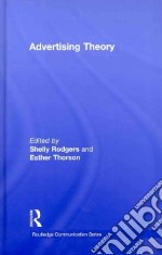 Advertising Theory libro in lingua di Rodgers Shelly (EDT), Thorson Esther (EDT)